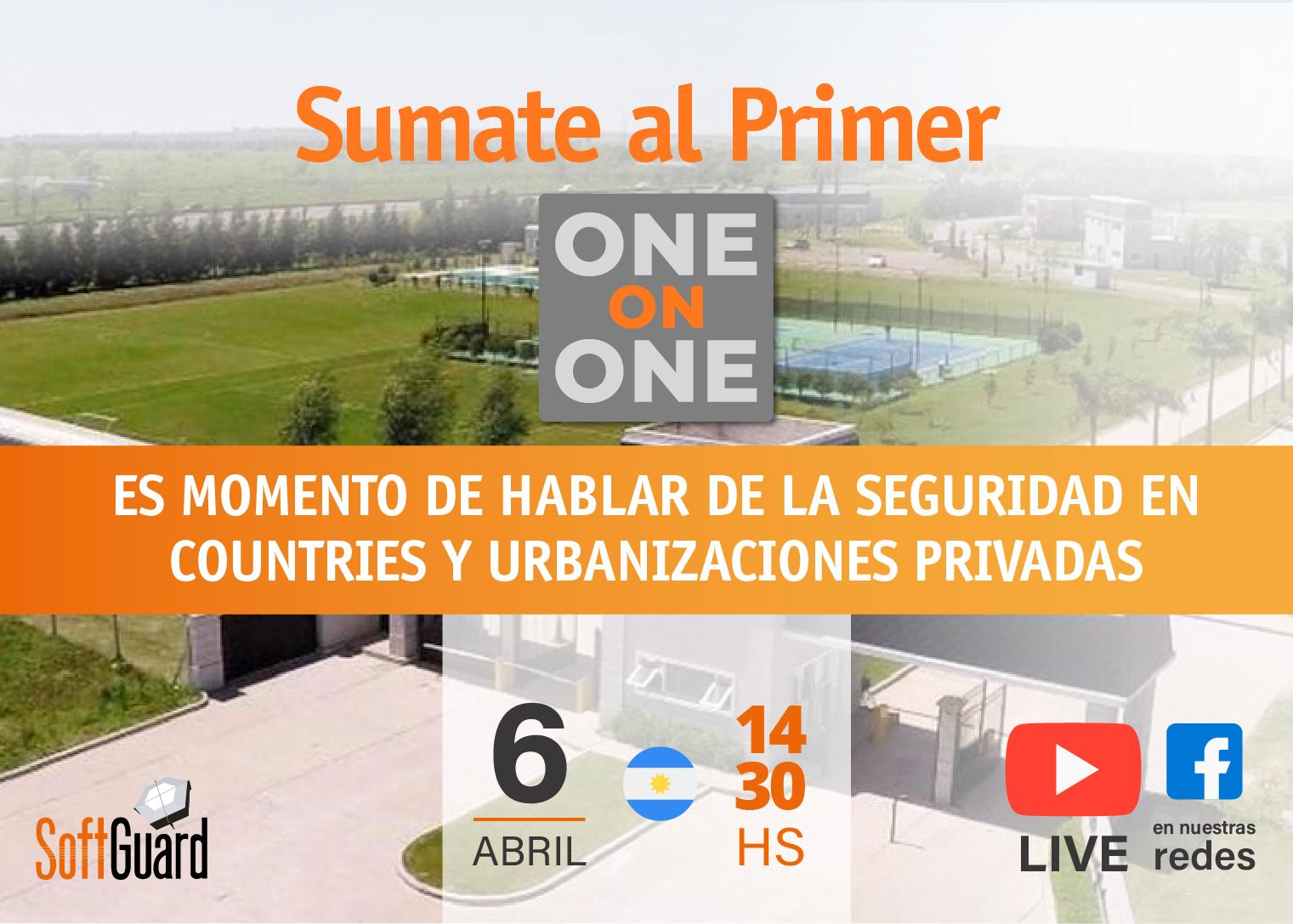ONE ON ONE - EPISODIO 1:  SEGURIDAD EN COUNTRIES Y URBANIZACIONES PRIVADAS