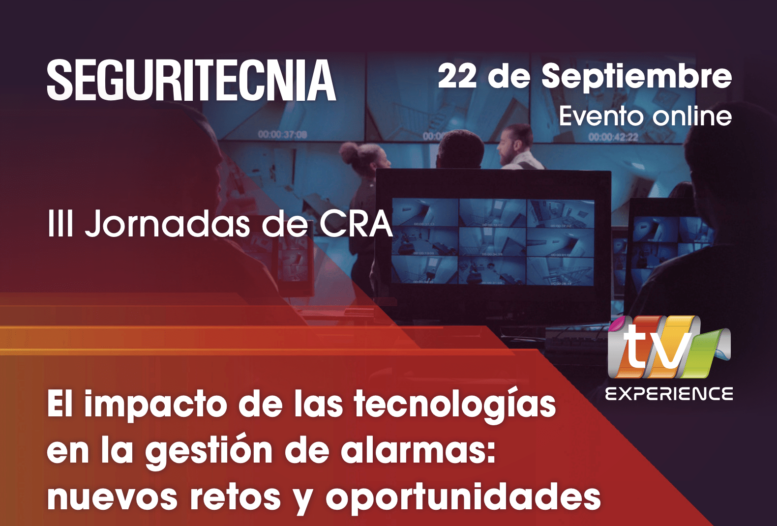 III JORNADAS DE CRA: EL IMPACTO DE LAS TECNOLOGÍAS EN LA GESTIÓN DE ALARMAS